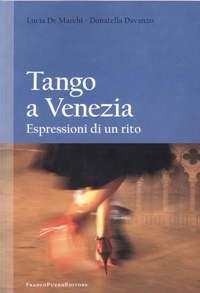 Tango a Venezia. Espressioni di un rito